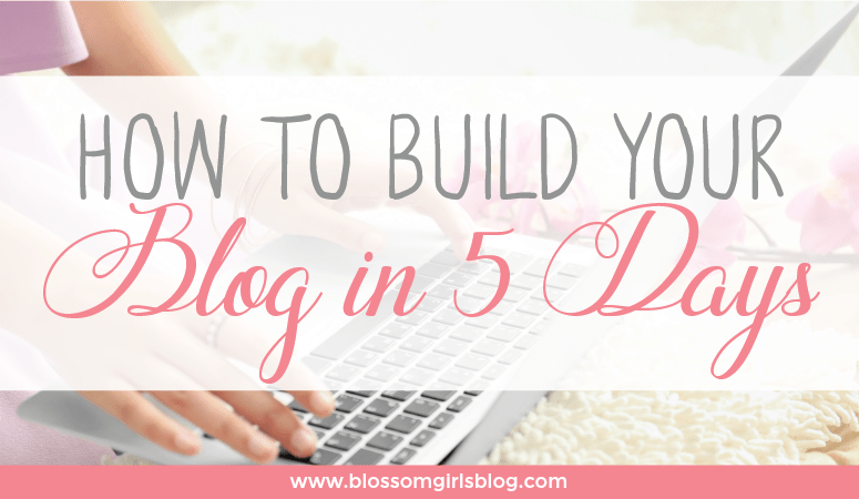 How to Build Your Blog in 5 Days