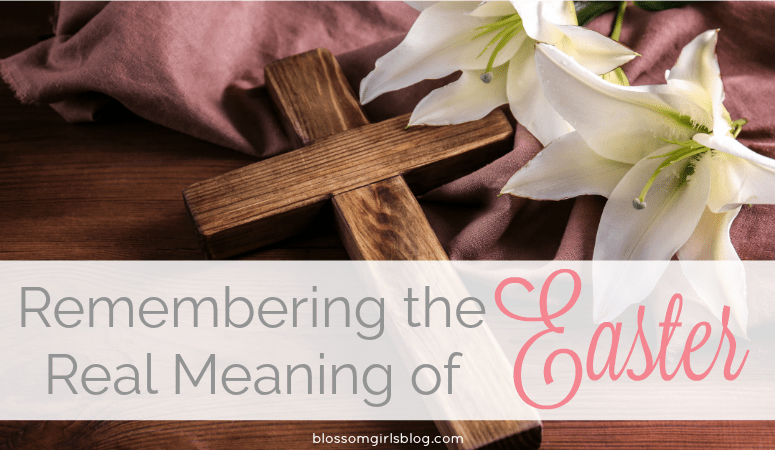 Remembering the Real Meaning of Easter