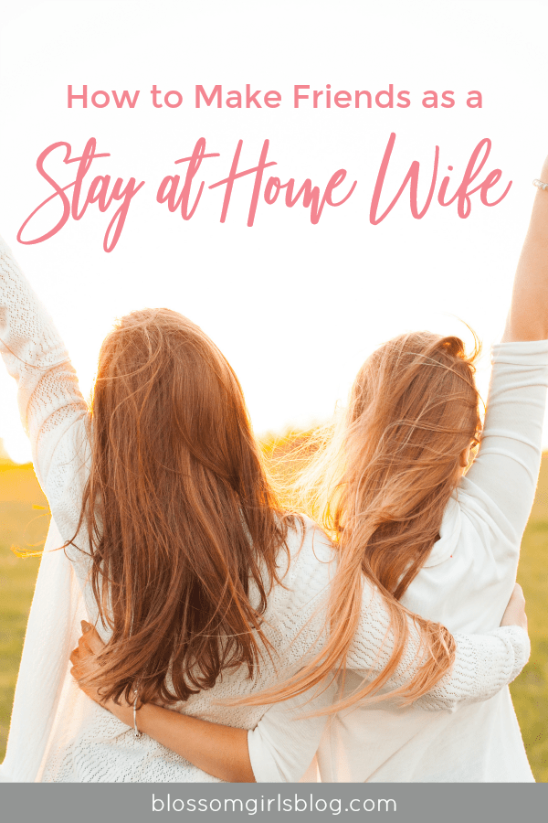How to Make Friends as a Stay at Home Wife - Great tips for introverts to make and keep friends