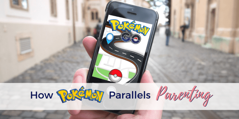 "Cellphone with Pokémon Go on the screen, text overlay ""How Pokémon Parallels Parenting"""