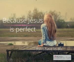 Jesus Is perfect.