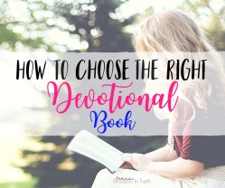 How to choose the right devotional book. Six steps to help simplify the process.