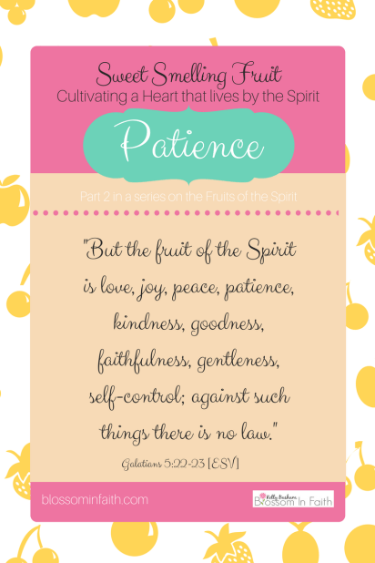 Patience-Part 2 in a series on the Fruits of the Spirit. Galatians 5:22-23