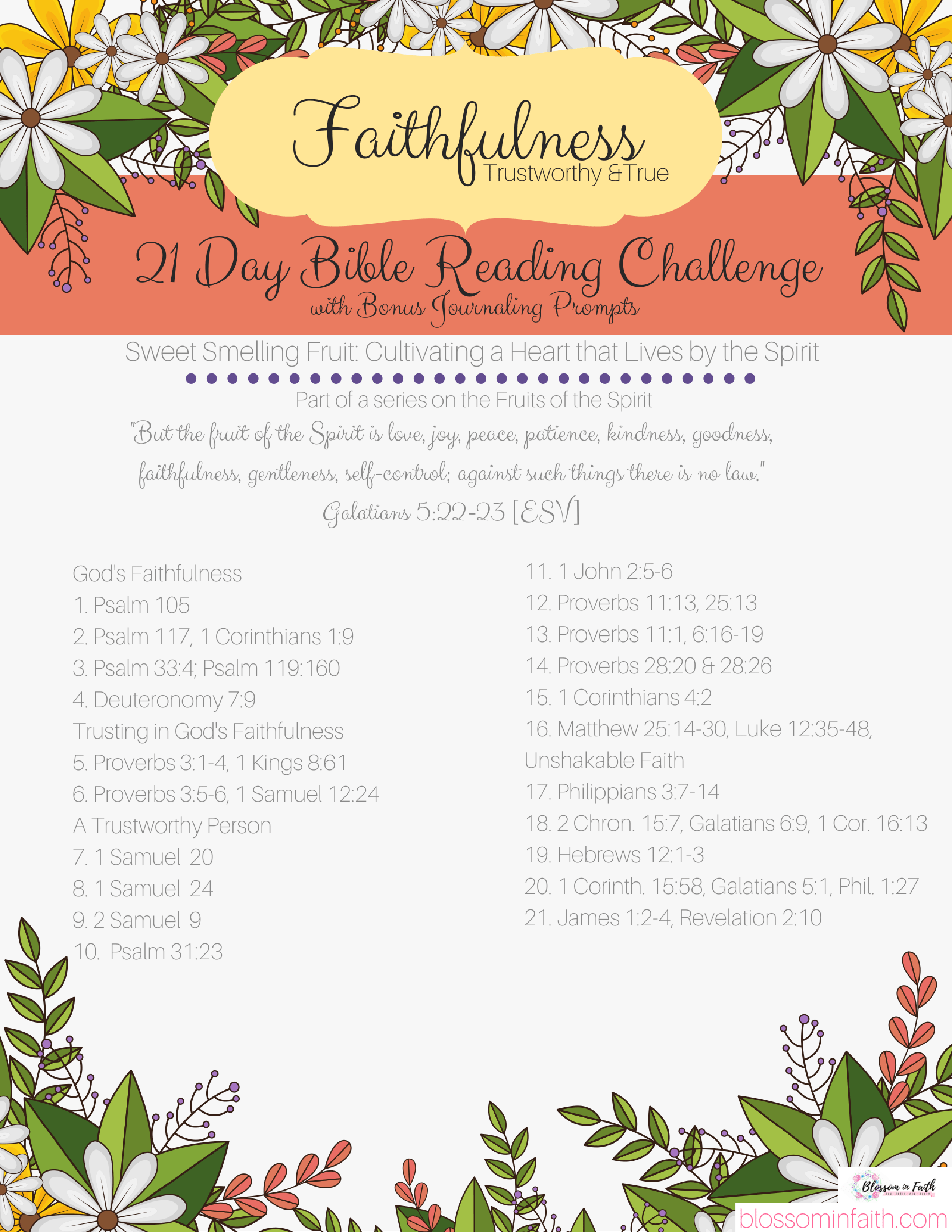 Take A closer look at the Fruits of the Spirit. Printable 30 day topical bible study reading challenge on Faithfulness. Also Includes bonus journaling paper with prompts.