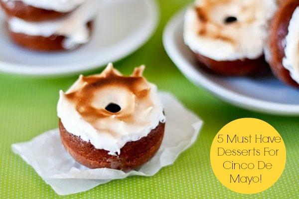 5 Must Have Cinco De Mayo Desserts!