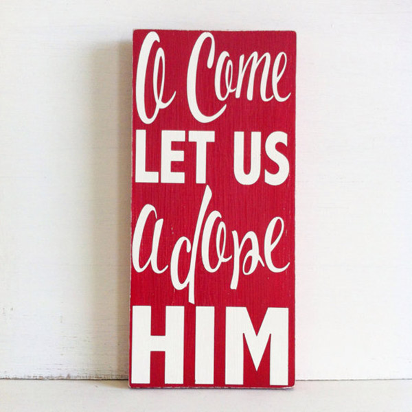 O come Let us adore him rustic christmas sign