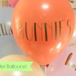 DIY Easter Balloons! -See How To Make Them On B. Lovely Events