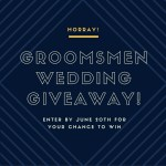 Wedding Giveaway With Groovy Groomsmen Gifts!