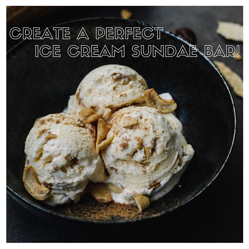Create The Perfect Ice Cream Sundae Bar!