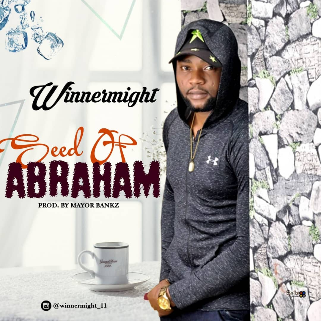 Winner Might – Seed Of Abraham [prod. by Mayorbankz]
