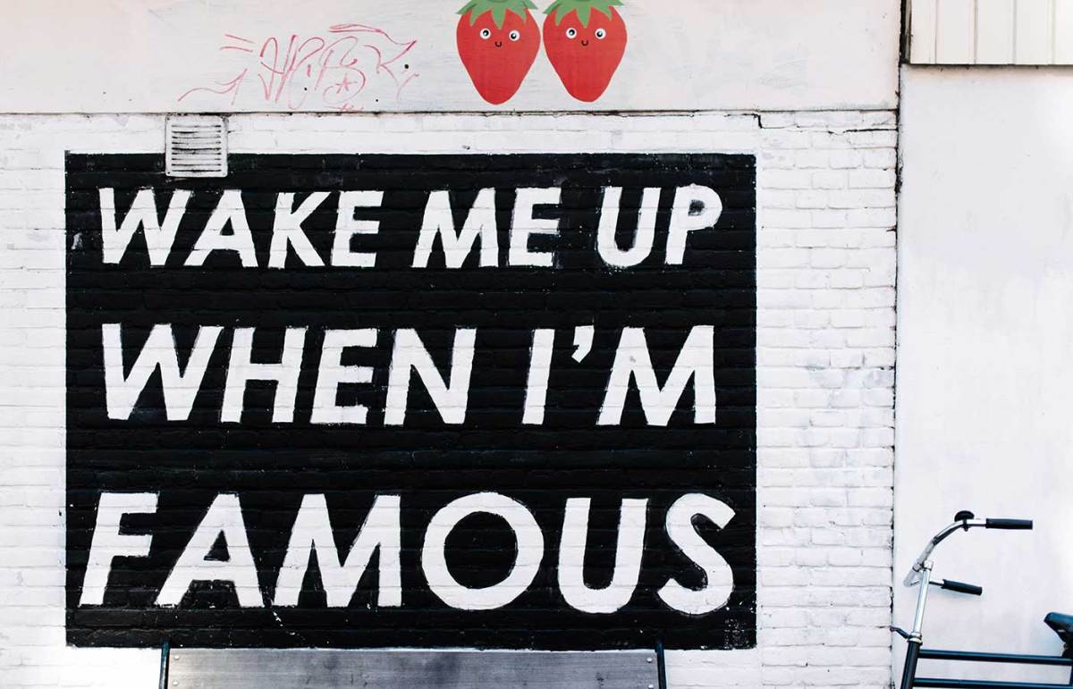 wake-me-up-when-i-am-famous