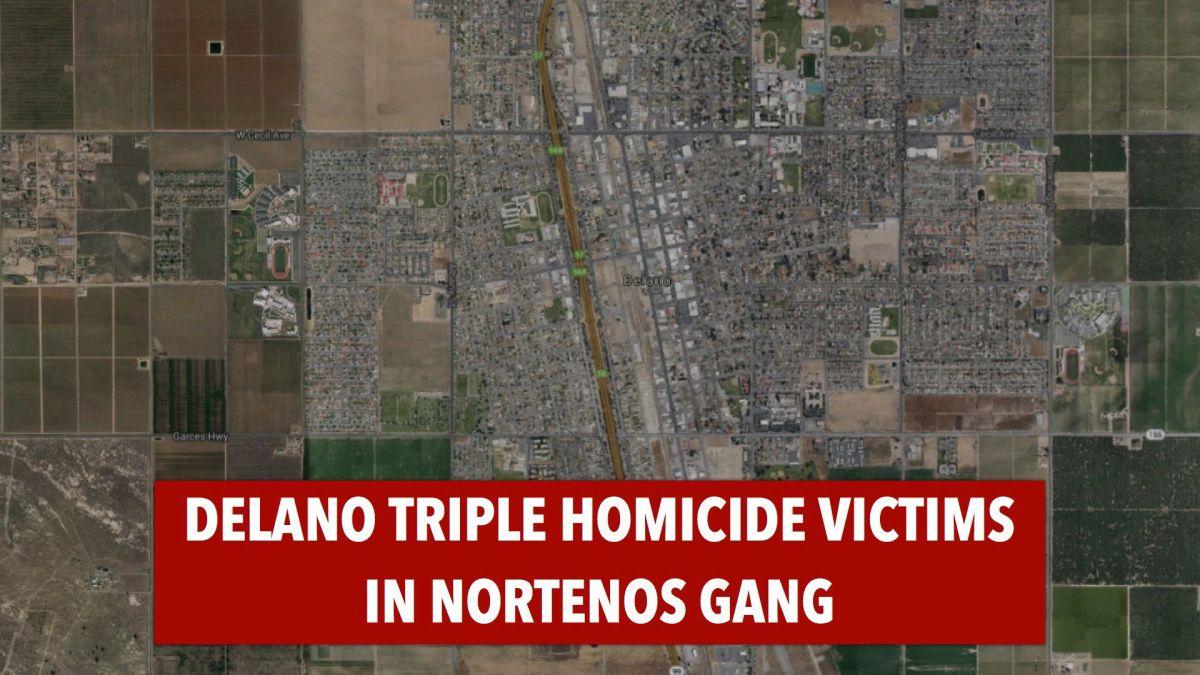 Delano triple homicide victims all 19 with Nortenos gang