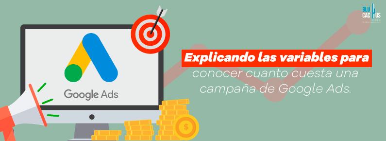 BluCactus Explicando las variables para conocer cuánto cuesta una campaña de Google Adwords