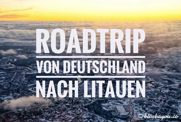 Roadtrip von Deutschland über Breslau und Warschau in Polen nach Litauen.