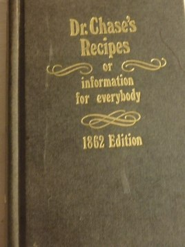 Dr. Chase's Recipes OR informations for everybody... 1862 edition