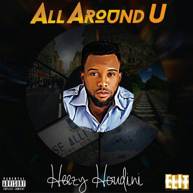 Heezy Houdini - All Around you album