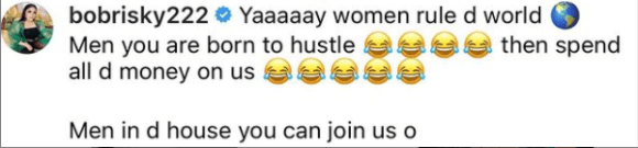 Bobrisky : Men are Born To Hustle, and Spend The Money On We Women .