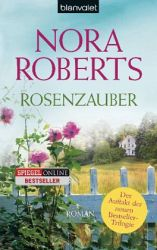 Rosenzauber - Nora Roberts 448 Seiten