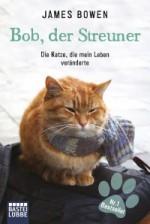 Bob, der Streuner - James Bowen 256 Seiten