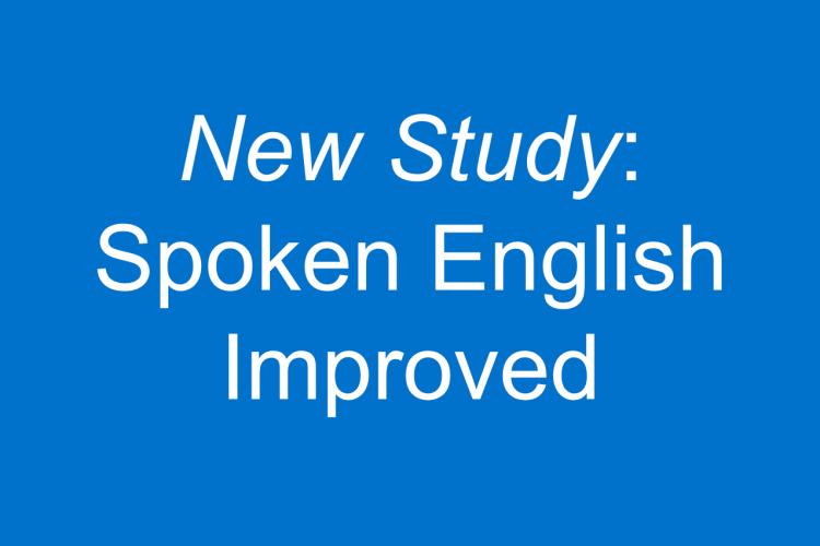 New Study: Spoken English Improved