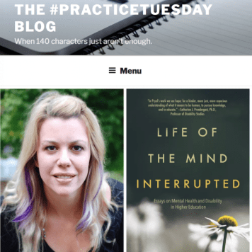 Oct. 2017: Practice Tuesday Blog Interview of Pryal on LIFE OF THE MIND INTERRUPTED
