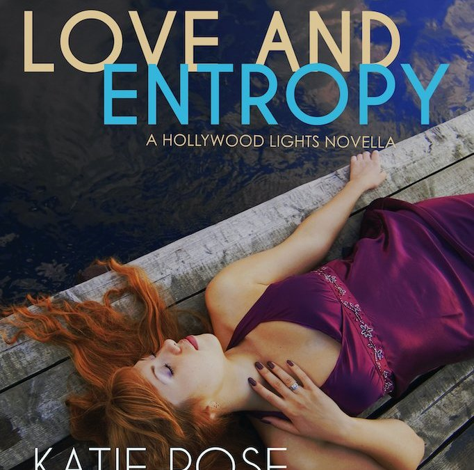 LOVE AND ENTROPY: A Hollywood Lights Novella