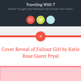 Jan. 2018: Cover reveal of Pryal's FALLOUT GIRL on Traveling with T