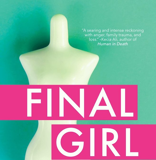 FINAL GIRL: And Other Essays on Grief, Trauma, and Mental Illness