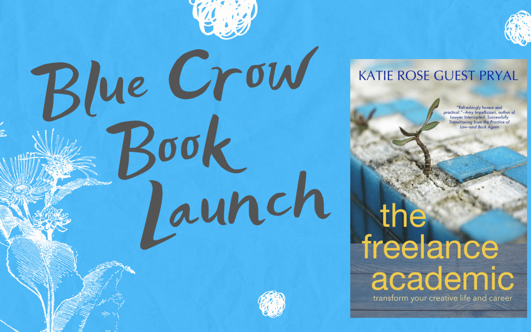 New Release: THE FREELANCE ACADEMIC by Katie Rose Guest Pryal