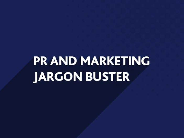 PR and Marketing Jargon Buster