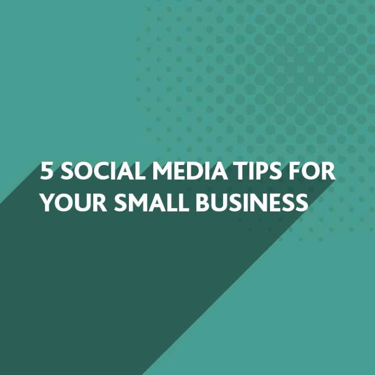 Social Media Tips for your Small Business