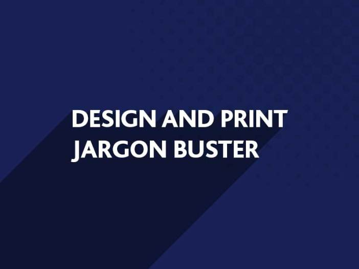 Design and Print Jargon Buster