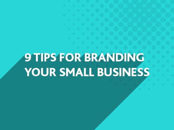 Tips for Branding your Small Business