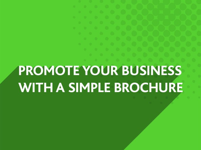 Promote your Business with a simple Brochure