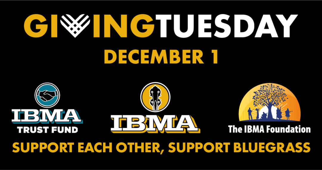 "IBMA Foundation participates in ""Support Each Other. Support Bluegrass"" campaign; ""Play a Part"" online concert series to air Dec. 1, 8 and 15"
