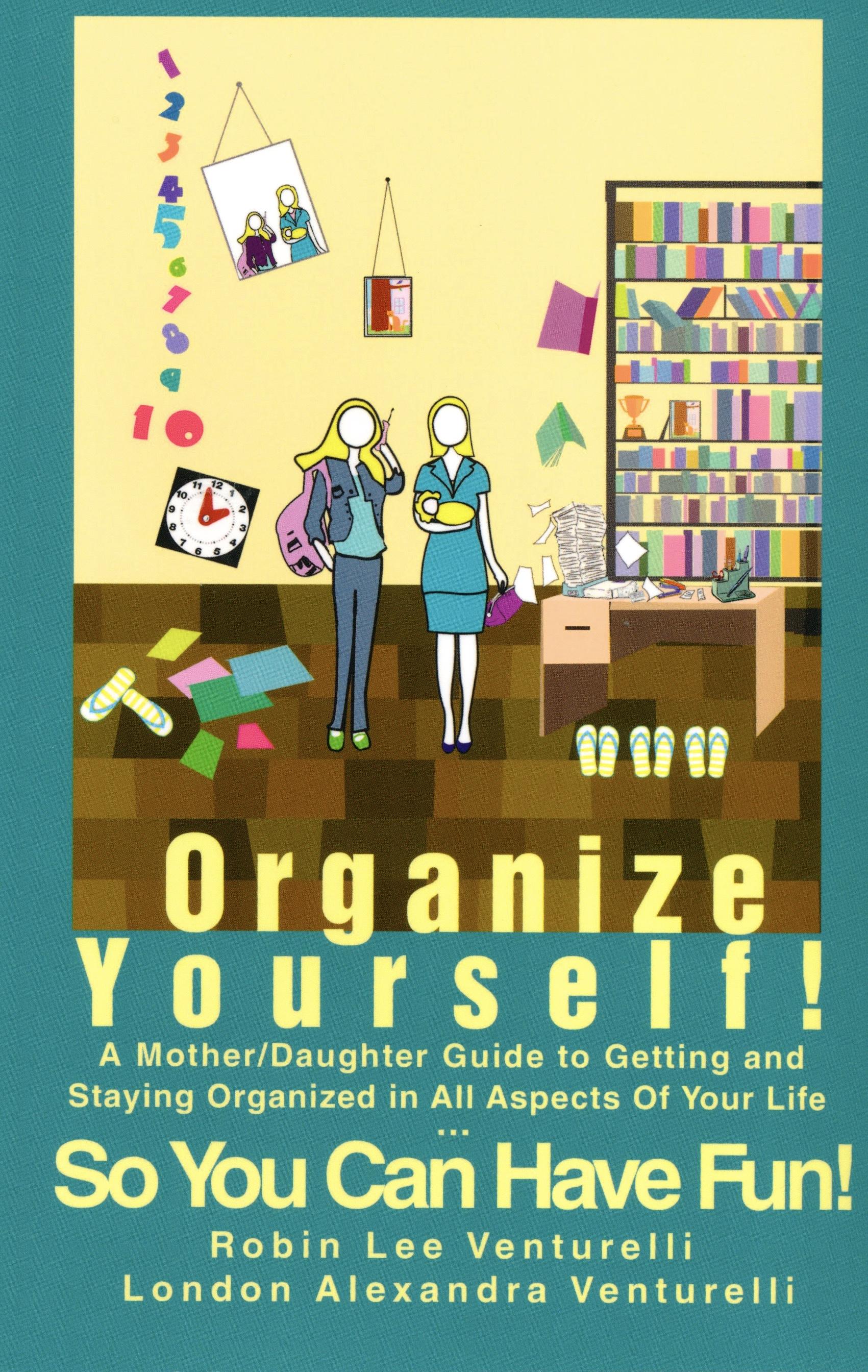 Organize Yourself ! By Robin Venturelli and London Venturelli
