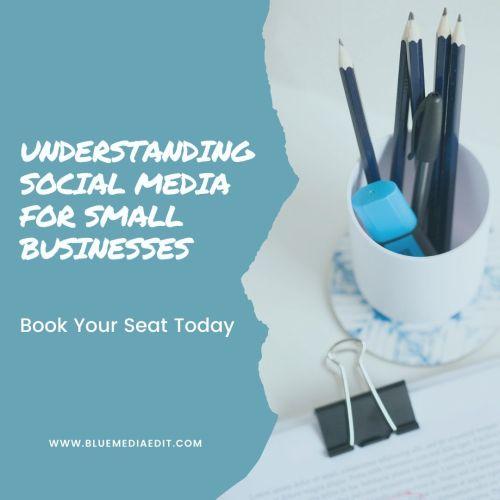 Understanding Social Media For Small Businesses