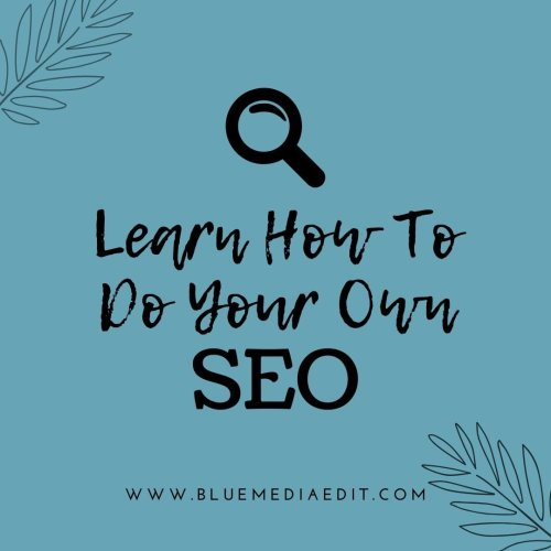 Learn to do your own SEO