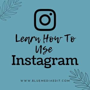 Learn How to use Instagram