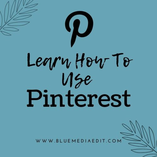 Learn How To Use Pinterest