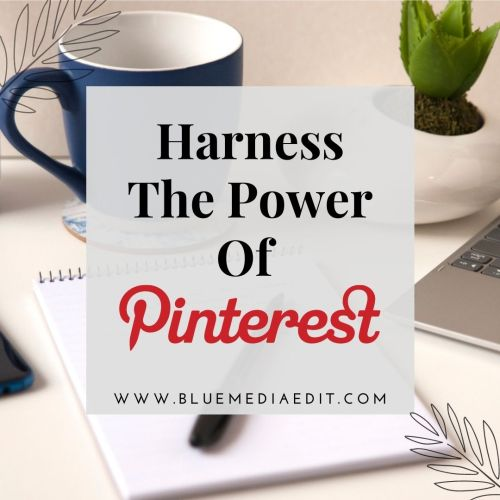 Harness The Power of Pinterest