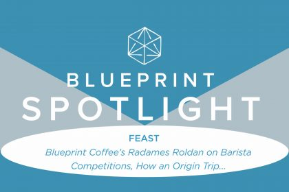 FEAST profiled Radames Roldan, trainer and barista at Blueprint Coffee.
