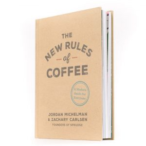 The New Rules of Coffee, a great book about specialty coffee.