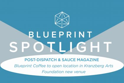 The St. Louis Post-Dispatch and Sauce Magazine announced the upcoming Blueprint Coffee location at The High Low.