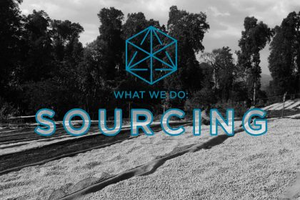 "Coffee Sourcing is the subject of our first blog in the series, ""What We Do."""