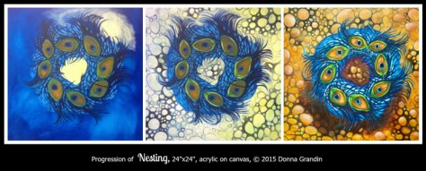 "WIP pics of Nesting, 24"" x24"", acrylic on canvas, © 2015 Donna Grandin"