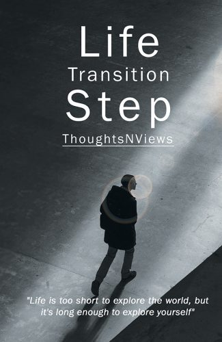 Life Transition Step- ThoughtsNViews