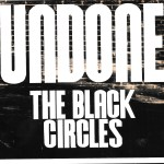 Debut Album, Undone from The Black Circles