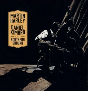 Martin Harley and Daniel Kimbro - 'Live at Southern Ground' - cover (300dpi)