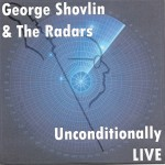 Unconditionally Live with George Shovlin & The Radars
